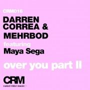 Over You, Pt. 2 (feat. Maya Sega) [Remixes]