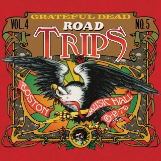 Road Trips Vol. 4 No. 5: 6/9/76 & 6/12/76 (Boston Music Hall, Boston, MA)