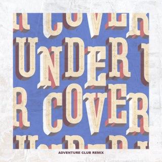 Undercover (Adventure Club Remix)