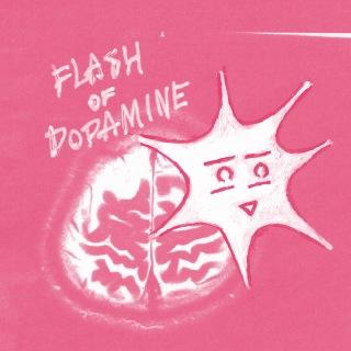 フラッシュ オブ ドーパミン