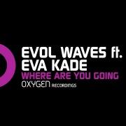 Where Are You Going (feat. Eva Kade)