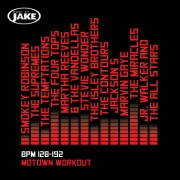 Body By Jake: Motown Workout (BPM 128-192)