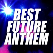 BEST FUTURE ANTHEM