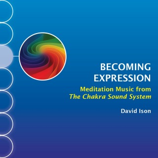 Becoming Expression: Meditation Music from The Chakra Sound System