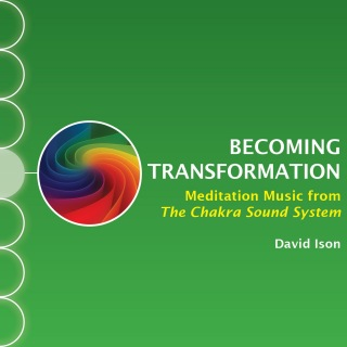 Becoming Transformation: Meditation Music from The Chakra Sound System