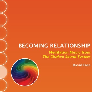 Becoming Relationship: Meditation Music from The Chakra Sound System