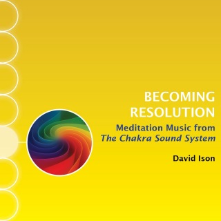 Becoming Resolution: Meditation Music from The Chakra Sound System