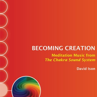 Becoming Creation: Meditation Music from The Chakra Sound System