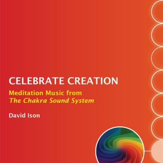 Celebrate Creation: Meditation Music from The Chakra Sound System