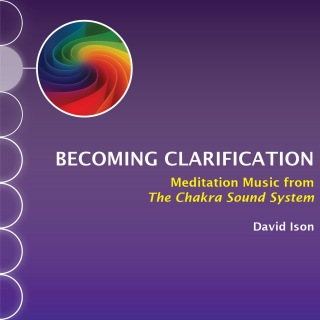 Becoming Clarification: Meditation Music from The Chakra Sound System