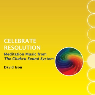 Celebrate Resolution: Meditation Music from The Chakra Sound System