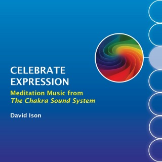 Celebrate Expression: Meditation Music from The Chakra Sound System