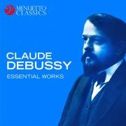 Claude Debussy: Essential Works