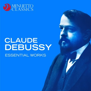 Claude Debussy: Essential Works