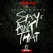Say it Ain't That (feat. Section Boyz)