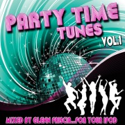 Party Time Tunes, Vol. 1 (Mixed by Glenn Friscia)