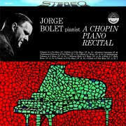 Jorge Bolet: A Chopin Piano Recital (Transferred from the Original Everest Records Master Tapes)