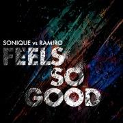 Feels So Good (Sonique vs. Ramiro) [Remixes]