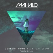 Current Mood (feat. Cat Lewis) [Famba Remix]