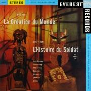 Milhaud: La Création du Monde & Stravinsky: L'Histoire du Soldat (Transferred from the Original Everest Records Master Tapes)