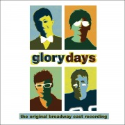Glory Days (The Original Broadway Cast Recording)