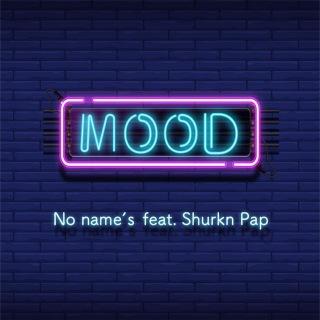 MOOD (feat. Shurkn Pap)