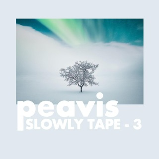 Slowly Tape 3