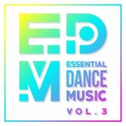 EDM: Essential Dance Music Vol. 3