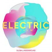 Global Underground - Electric Calm Vol. 7