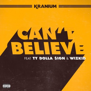 Can't Believe (feat. Ty Dolla $ign & WizKid)
