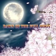 DAWN OF THE FULL MOON