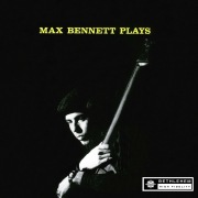 Max Bennett Plays (2013 Remastered Version)