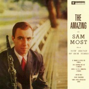 The Amazing Mr. Sam Most (2014 Remastered Version)