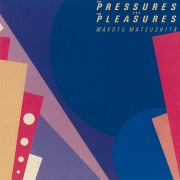 THE PRESSURES AND PLEASURES (2018 Remaster)