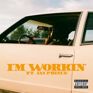 I'M WORKIN' feat. Jay Prince