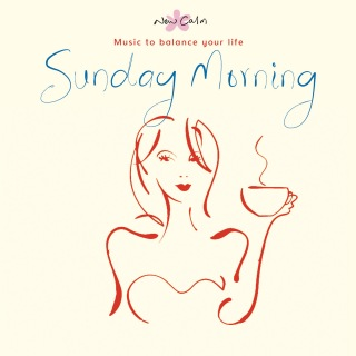 New Calm Relaxation - Sunday Morning