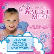 My Favourite Ballet Music: The Perfect Guide for Little Ballerinas
