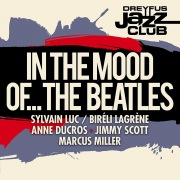 Dreyfus Jazz Club: In the Mood of... The Beatles
