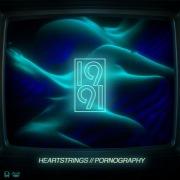 Heartstrings / Pornography