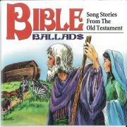 Bible Ballads: Song Stories from the Old Testament