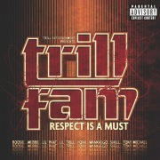 Trill Entertainment Presents: Trill Fam - Respect Is A Must