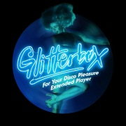 Glitterbox - For Your Disco Pleasure (Extended Player)