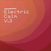 Global Underground - Electric Calm Vol. 3