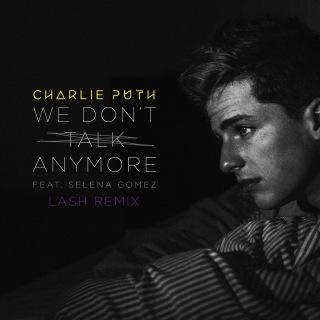 We Don't Talk Anymore (feat. Selena Gomez) [Lash Remix]
