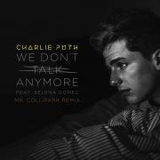 We Don't Talk Anymore (feat. Selena Gomez) [Mr. Collipark Remix]