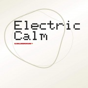 Global Underground - Electric Calm Vol. 1
