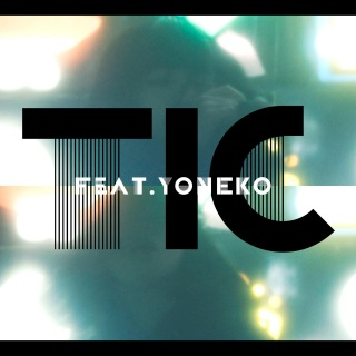 TIC (feat. YONEKO)
