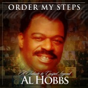 Order My Steps-A Tribute To Gospel Legend Al Hobbs