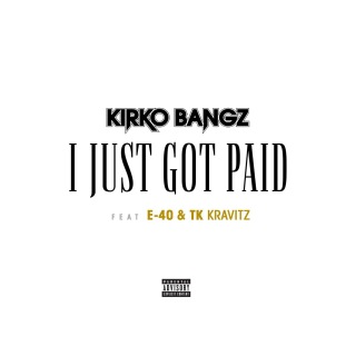 I Just Got Paid (feat. E-40 & TK Kravitz)