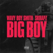 Big Boy (Wavy Boy Smith X Skrapz)
